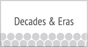 Decades & Eras