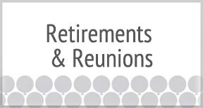 Retirement & Reunions