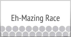 Eh-Mazing Race