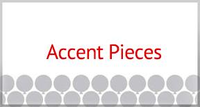 Accent Pieces