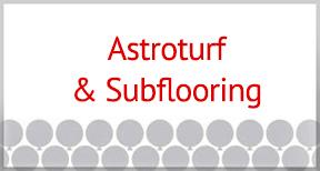 Astroturf & Subflooring